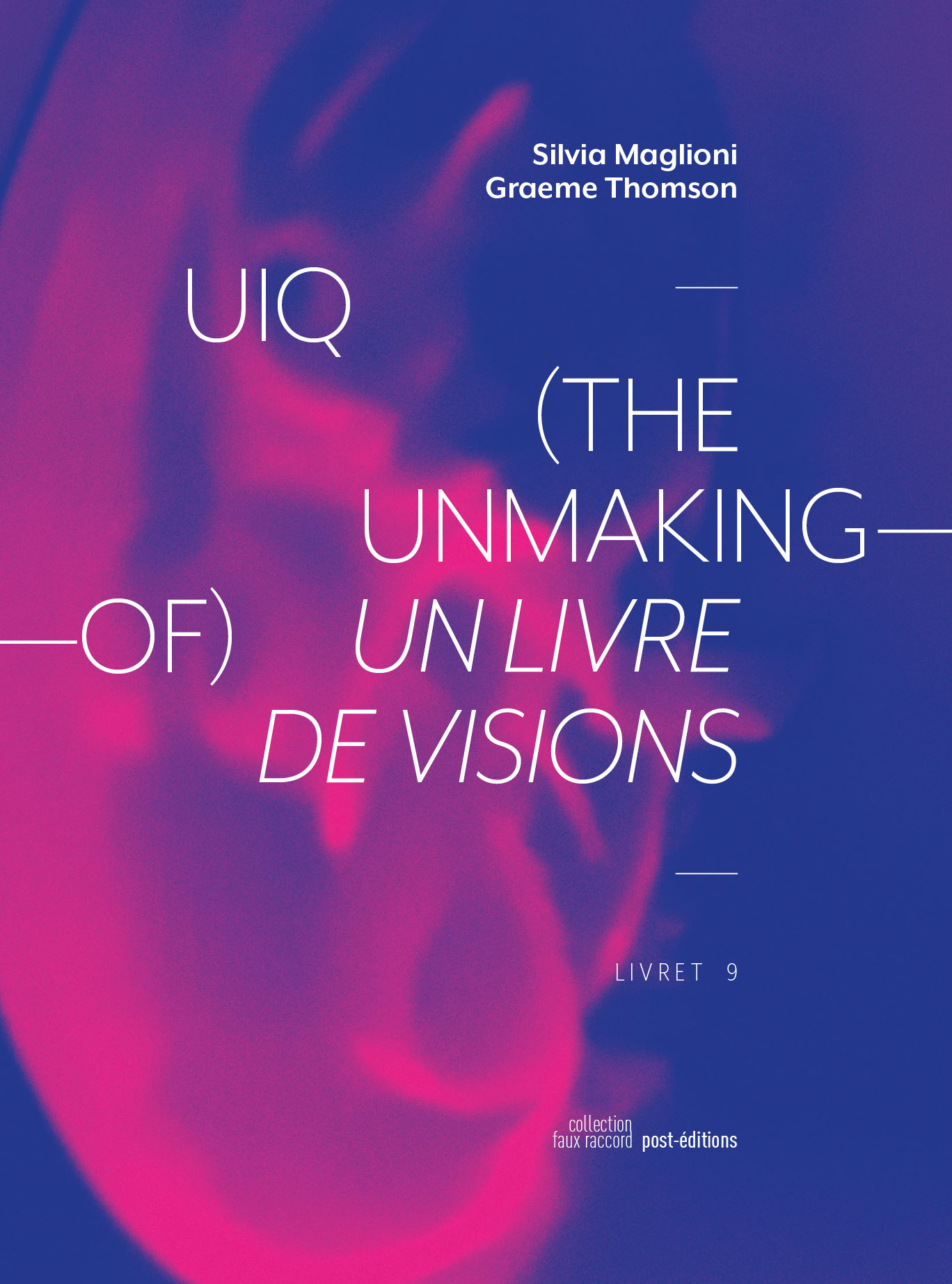 couverture de UIQ (the unmaking-of) Un livre de visions / A Book of Visions
