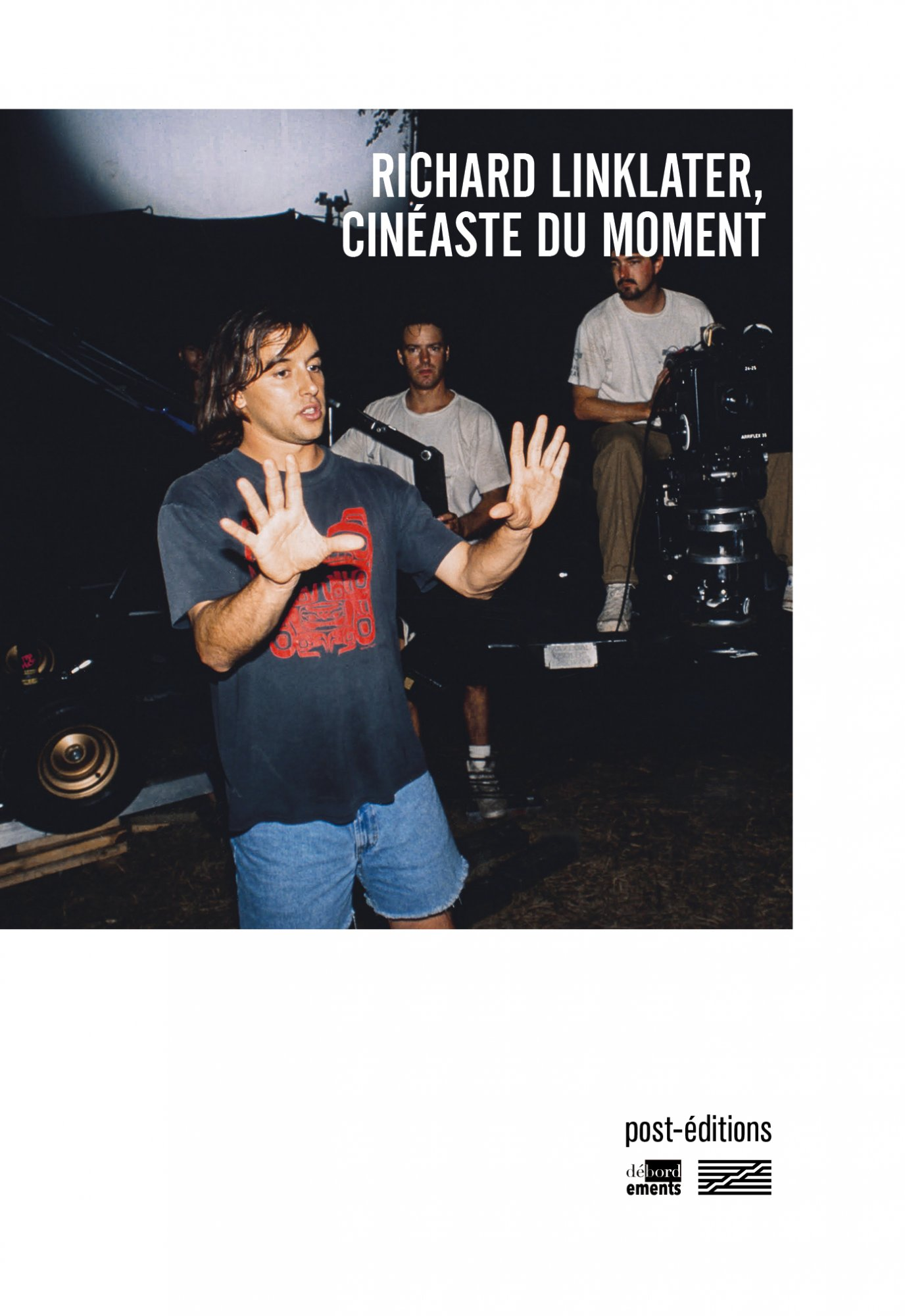 couverture de RICHARD LINKLATER, CINÉASTE DU MOMENT